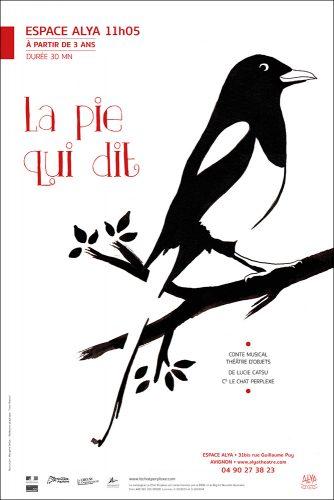 """Affiche Avignon """"La pie qui dit"""""""
